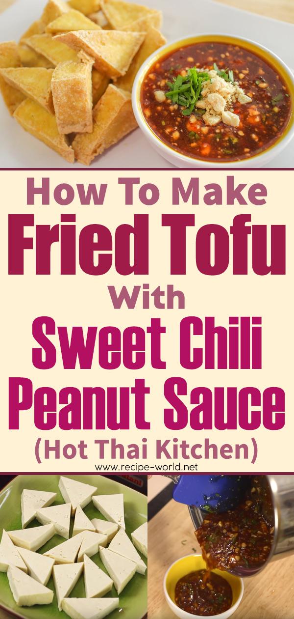 Fried Tofu With Sweet Chili Peanut Sauce - Hot Thai Kitchen