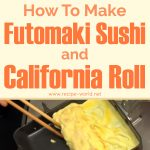 How To Make Futomaki Sushi And California Roll