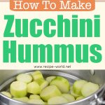 How To Make Zucchini Hummus – No-Bean Hummus Recipe