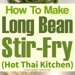 Long Bean Stir-Fry – Hot Thai Kitchen!