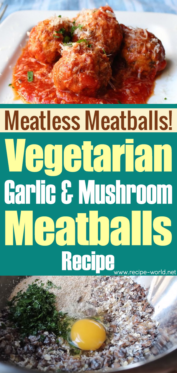 Meatless Meatballs! Vegetarian Garlic & Mushroom Meatballs
