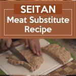Seitan – Meat Substitute Recipe