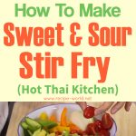 Sweet & Sour Stir-Fry – Hot Thai Kitchen!
