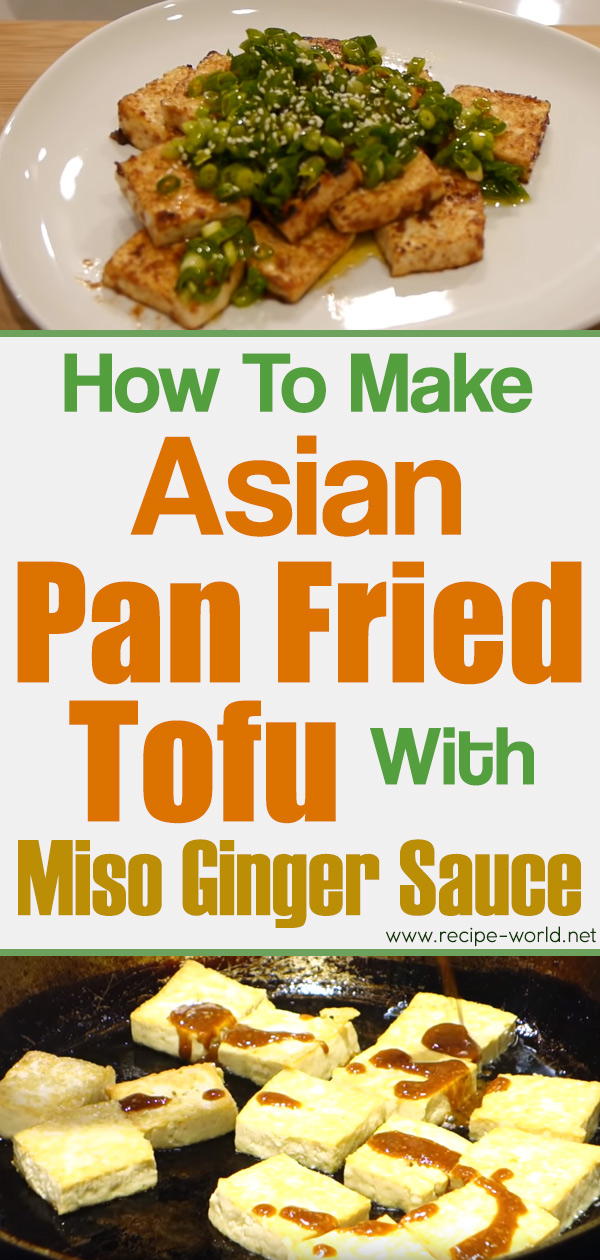 Asian Pan Fried Tofu With Miso Ginger Saucea