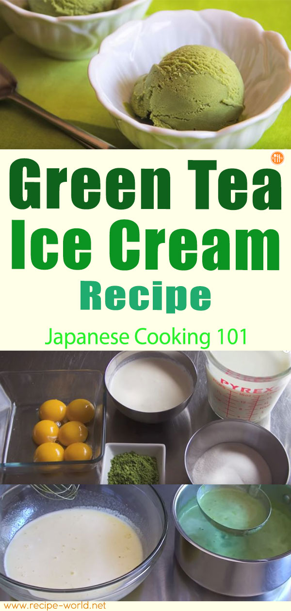 Green Tea Ice Cream Recipe - Japanese Cooking 101