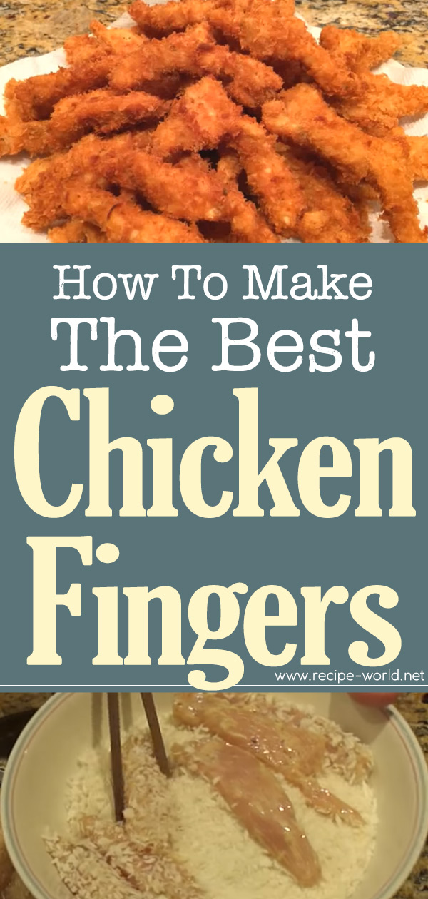 How To Make The Best Chicken Fingers