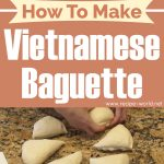 How To Make Vietnamese Baguette