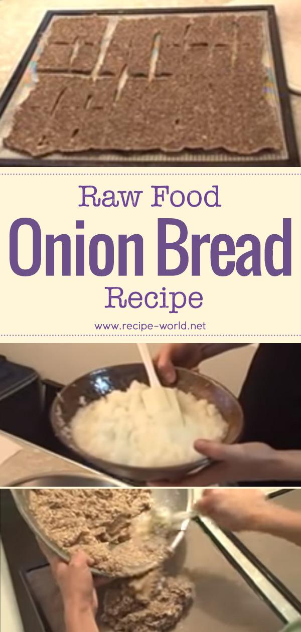 Raw Food Onion Bread Recipe