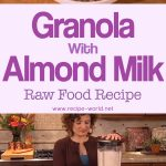 Raw Food Recipe – Granola With Almond Milk – A Raw Diet & Raw Recipe – Breakfast