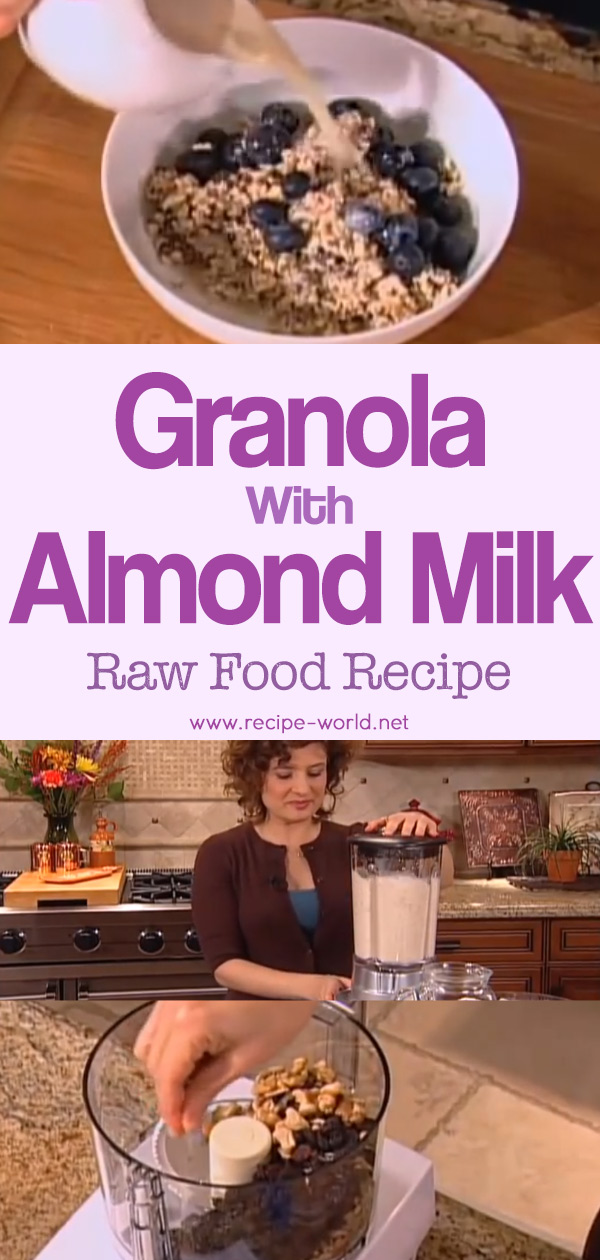 Raw Food Recipe - Granola With Almond Milk