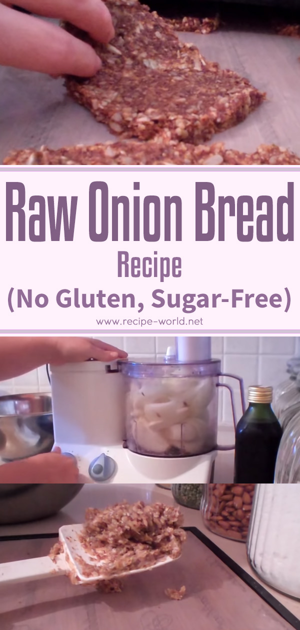 Raw Onion Bread Recipe - No Gluten Sugar Free