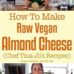 Raw Vegan Almond Cheese [Chef Tina Jo's Recipes]