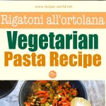 Rigatoni All'Ortolana – Vegetarian Pasta Recipe