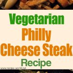 Vegetarian Philly Cheese Steak Recipe