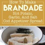 Brandade – Hot Potato, Garlic, And Salt Cod Appetizer Spread