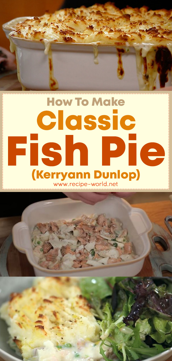 Classic Fish Pie - Kerryann Dunlop