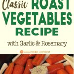 Classic Roast Vegetables Recipe With Garlic & Rosemary