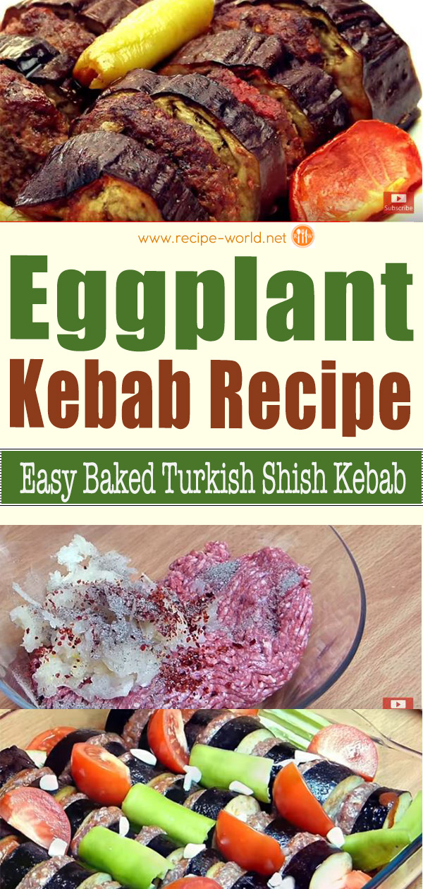 Eggplant Kebab Recipe - Easy Baked Turkish Shish Kebab