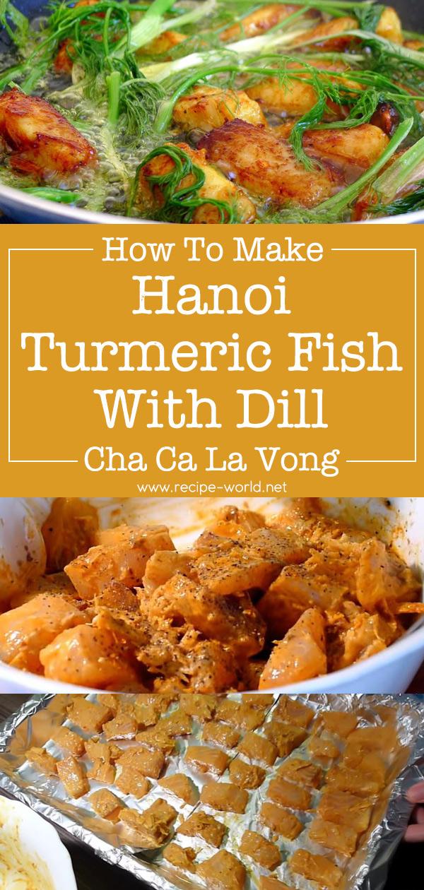 Hanoi Turmeric Fish With Dill - Cha Ca La Vong