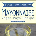 How To Make Mayonnaise | Vegan Mayo Recipe