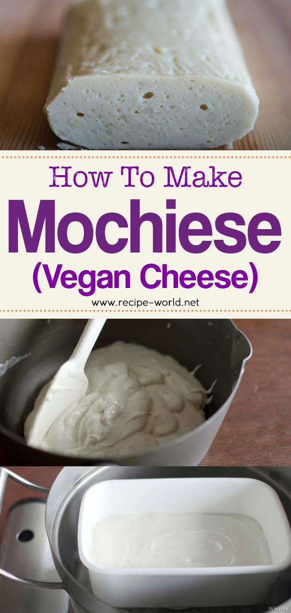 Mochiese (Vegan Cheese)