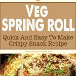 Veg Spring Roll – Quick Easy To Make Crispy Snack Recipe