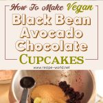 Vegan Black Bean Avocado Chocolate Cupcakes