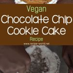 Vegan Chocolate Chip Cookie Cake Recipe