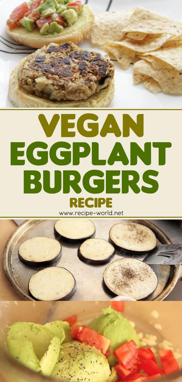 Vegan Eggplant Burgers Recipe