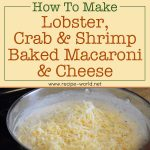 Lobster, Crab And Shrimp Baked Macaroni And Cheese Recipe
