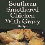 Southern Smothered Chicken With Gravy Recipe
