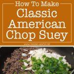 How To Make Classic American Chop Suey