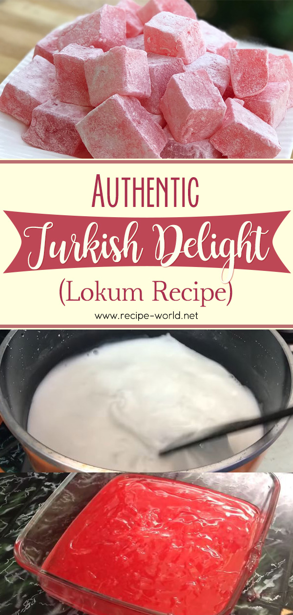 Authentic Turkish Delight Recipe - Lokum Recipe
