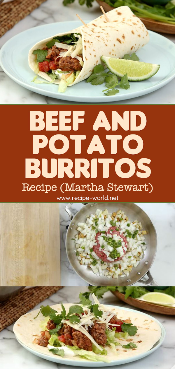 Beef And Potato Burritos - Martha Stewart