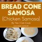 Bread Cone Samosa | Chicken Samosa by YES I CAN COOK