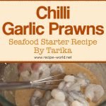 Chilli Garlic Prawns Recipe | Seafood Starter Recipe By Tarika