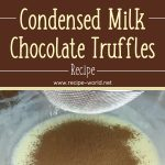Condensed Milk Chocolate Truffles Recipe
