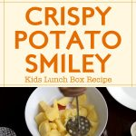Crispy Potato Smiley (Kids Lunch Box Recipe) By Yes I Can Cook