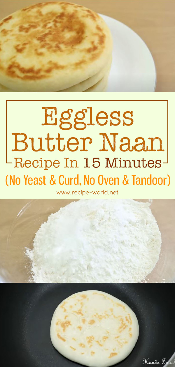 Eggless Butter Naan Recipe In 15 Minutes - No Yeast and Curd, No Oven and Tandoor