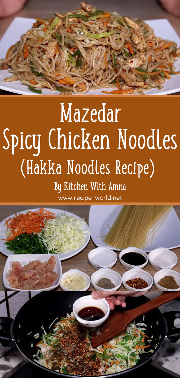 Hakka Noodles Recipe Mazedar Spicy Chicken Noodles by Kitchen With Amna