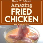 How To Make Amazing Fried Chicken