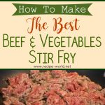 How To Make The Best Beef and Vegetable Stir Fry