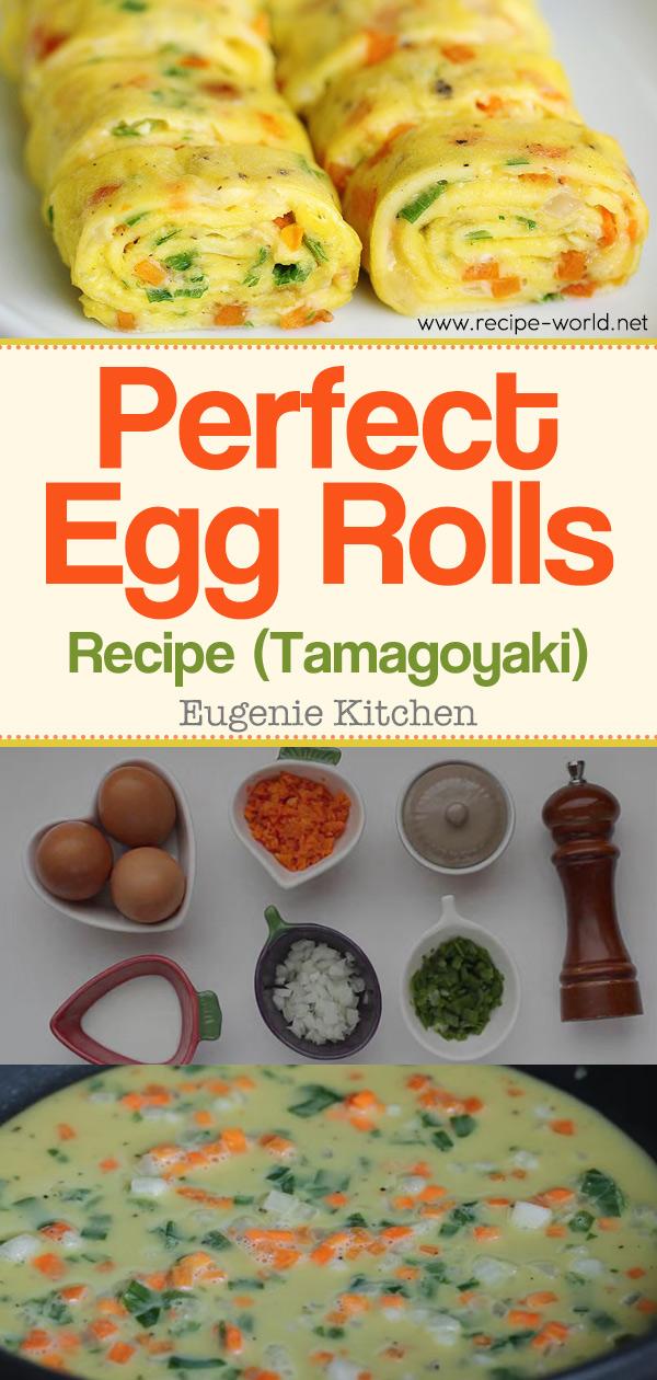 Perfect Egg Rolls Recipe Tamagoyaki