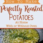 Perfectly Roasted Potatoes At Home With/Without Oven