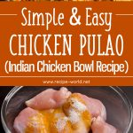 Simple And Easy Chicken Pulao – Indian Chicken Rice Bowl Recipe