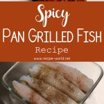 Spicy Pan Grilled Fish Recipe
