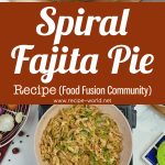 Spiral Fajita Pie Recipe – Food Fusion Community