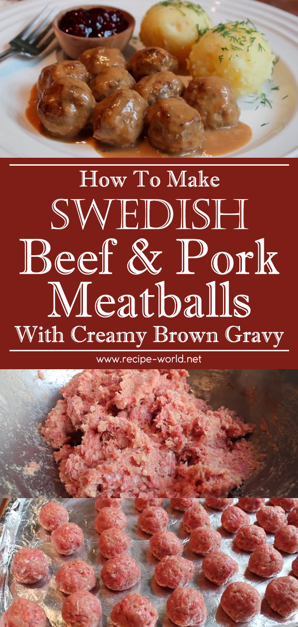 Swedish Beef & Pork Meatballs With Creamy Brown Gravy