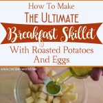 The Ultimate Breakfast Skillet With Roasted Potatoes And Eggs Recipe