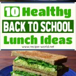 10 Healthy Back To School Lunch Ideas